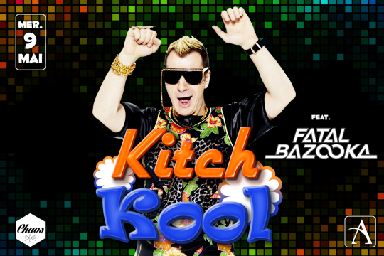 Kitch Kool feat. Fatal Bazooka le Mercredi  9 Mai 2018